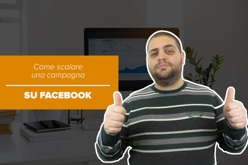 Come scalare una campagna su Facebook