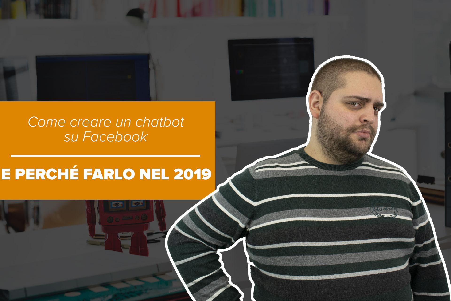 Creare un chatbot su Facebook e perché farlo nel 2019
