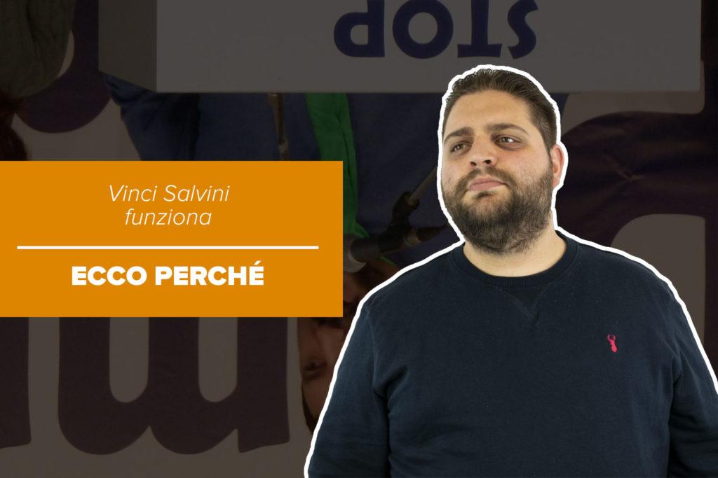 Vinci Salvini funziona. Ecco perché